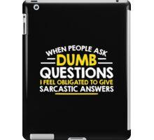 dumb question iPad Case/Skin