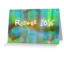 Roswell 2016 Greeting Card