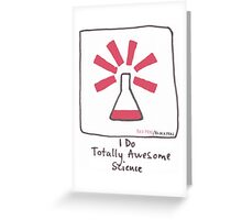 I do totally awesome science Greeting Card