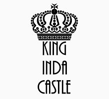 King In The Castle Unisex T-Shirt