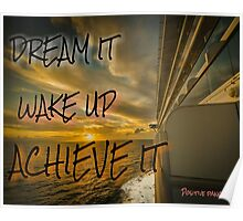 dream It , wake up achieve it. Poster