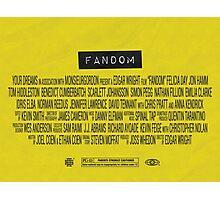 Fandom - The Movie Photographic Print