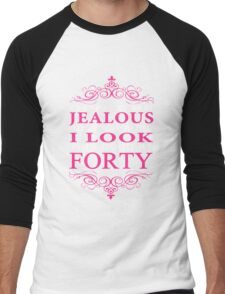 Don't be Jealous just because i look this good at 40 Men's Baseball ¾ T-Shirt
