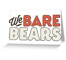 We are bears Greeting Card
