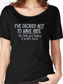 have kids Women's Relaxed Fit T-Shirt