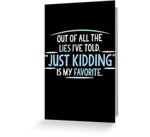 just kidding Greeting Card
