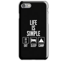 Life Is Simple Eat Sleep Camp iPhone Case/Skin