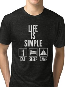 Life Is Simple Eat Sleep Camp Tri-blend T-Shirt