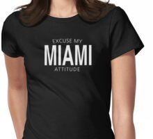EXCUSE MY MIAMI ATTITUDE Womens Fitted T-Shirt