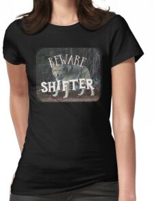BEWARE SHIFTER (wolf) Womens Fitted T-Shirt
