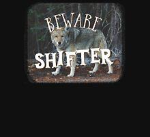 BEWARE SHIFTER (wolf) Unisex T-Shirt