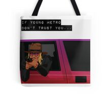 IF YOUNG METRO DON'T TRUST YOU - FUTURE Tote Bag