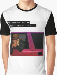 IF YOUNG METRO DON'T TRUST YOU - FUTURE Graphic T-Shirt