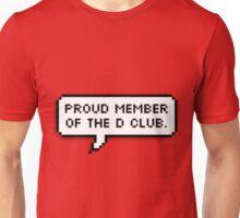 D Club Member Unisex T-Shirt