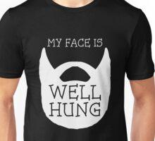 My Face Is Well Hung Beard Lovers Unisex T-Shirt