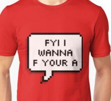 FYI I Wanna F Your A Unisex T-Shirt