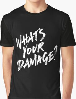 What's Your Damage? - White Text Graphic T-Shirt