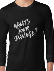 What's Your Damage? - White Text Long Sleeve T-Shirt
