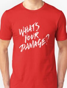 What's Your Damage? - White Text T-Shirt