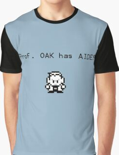 Prof. Oak has Aides Graphic T-Shirt