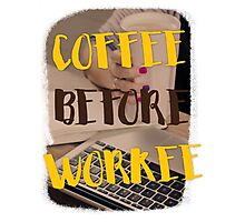 Coffee before workee Photographic Print