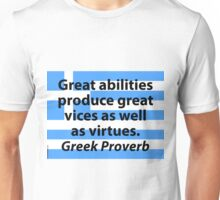 Great Abilities Produce - Greek Proverb Unisex T-Shirt