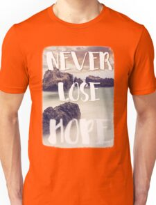 NEVER LOSE HOPE Unisex T-Shirt