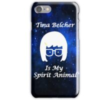 Tina Belcher  Is My Spirit Animal  iPhone Case/Skin