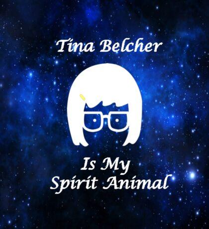 Tina Belcher  Is My Spirit Animal  Sticker
