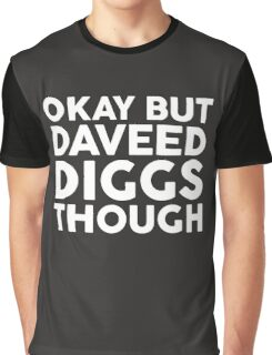 Daveed Diggs tho. (white font) Graphic T-Shirt