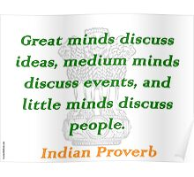Great Minds - Indian Proverb Poster