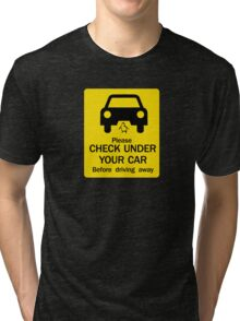 """""""Check Under Your Car Before Driving Away"""" Sign, Australia Tri-blend T-Shirt"""