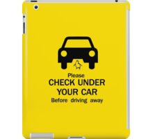 """Check Under Your Car Before Driving Away"" Sign, Australia iPad Case/Skin"