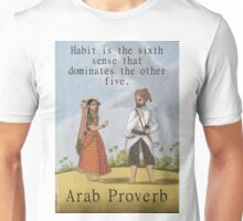 Habit Is The Sixth Sense - Arab Proverb Unisex T-Shirt