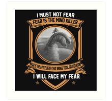 I must not fear Art Print