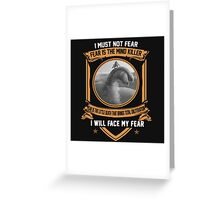 I must not fear Greeting Card