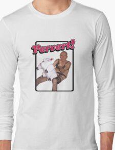 Pervert Alert Long Sleeve T-Shirt