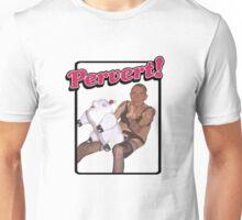 Pervert Alert Unisex T-Shirt