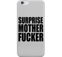 Surprise Mother Fucker Sticker Sergent Doakes funny quote saying iPhone Case/Skin