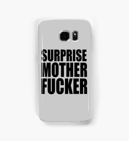 Surprise Mother Fucker Sticker Sergent Doakes funny quote saying Samsung Galaxy Case/Skin