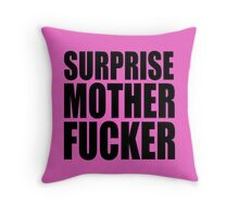 Surprise Mother Fucker Sticker Sergent Doakes funny quote saying Throw Pillow