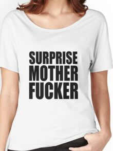 Surprise Mother Fucker Sticker Sergent Doakes funny quote saying Women's Relaxed Fit T-Shirt