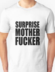 Surprise Mother Fucker Sticker Sergent Doakes funny quote saying T-Shirt
