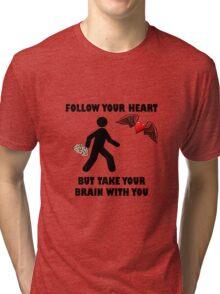 Follow Your Heart Brain Tri-blend T-Shirt