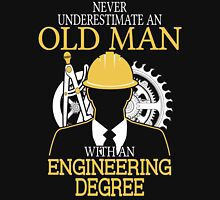 Never Underestimate An Old Man With An Engineering Degree Unisex T-Shirt