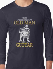 Never Underestimate An Old Man With A Guitar Degree Long Sleeve T-Shirt