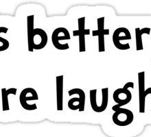 Life Better Laugh Sticker