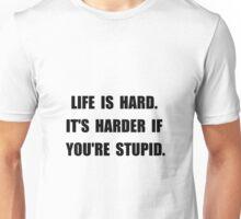 Life Stupid Unisex T-Shirt