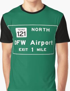 Dallas/Fort Worth International Airport (DFW), Road Sign, Texas Graphic T-Shirt