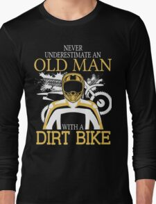 Never Underestimate An Old Man With A Dirt Bike Long Sleeve T-Shirt